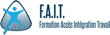 F.A.I.T. Formation Accès Intégration Travail